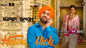 Super Singh Song Hawa Vich is Released